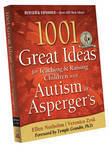 1001 Great Ideas for Teaching or Raising a Child with Autism or Asperger's